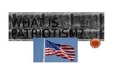 What is Patriotism?