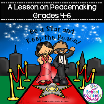 "What is Peacemaking? A ""Celebrity"" Guidance Lesson for Grades 4-6"