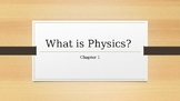 What is Physics?...An Introduction to Physics