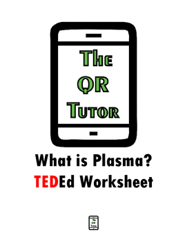 What is Plasma? TED-ed Video Worksheet