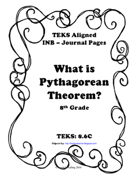 What is Pythagorean Theorem INB-TEKS 8.6C