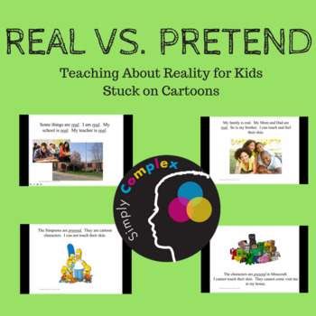 What is Real and What is Pretend?  Help for Students Stuck on Cartoon Life