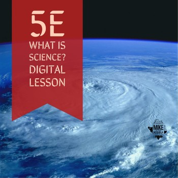 What is Science:  A 5E fully customizable lesson