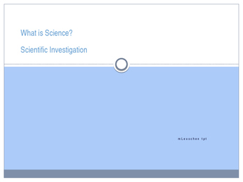 What is Science? Scientific Investigation PowerPoint