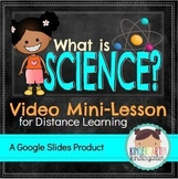 What is Science? Video Mini-Lesson (Kindergarten Distance