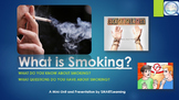 What is Smoking? A Presentation & Mini-Unit