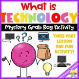 What is Technology: Grab Bag Activity