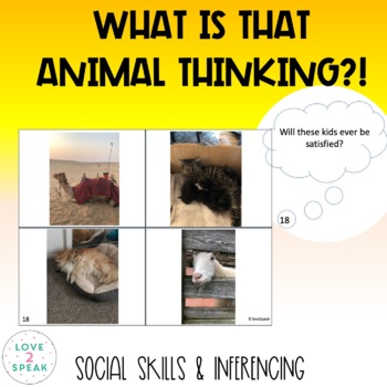 What is That Animal Thinking? Social Skills & Inferencing with Real Pictures