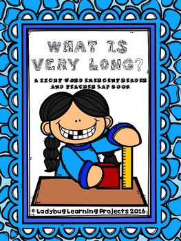 What is Very Long?  (A Sight Word Emergent Reader and Teacher Lap Book)