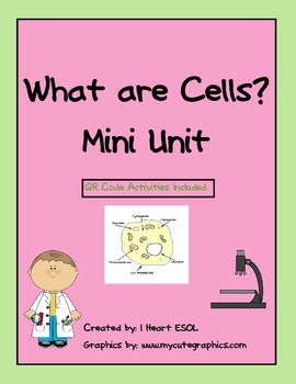 What is a Cell?  Mini Unit- Includes QR Code Activities- 5th Grade GPS
