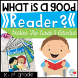 What is a Good Reader? (Posters, Flip Cards and Activities)