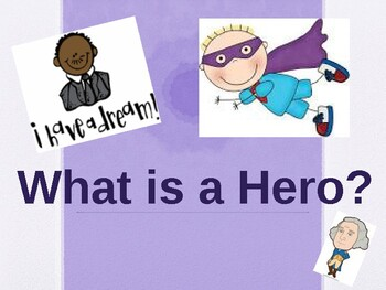 What is a Hero? Power Point & Matching Activity