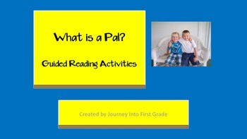 What is a Pal Guided Reading Activities (Journeys Unit 1)