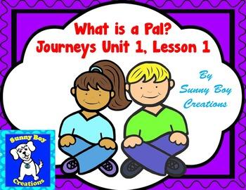 What is a Pal? Journeys Unit 1 Lesson 1