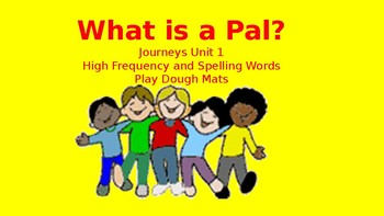 What is a Pal Play Dough Mats (Journeys Common Core Unit 1 Story 1)