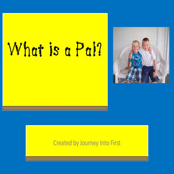 What is a Pal Powerpoint (Unit 1 Journeys Common Core Reading Series)
