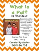What is a Pal? Supplemental Activities 1st Grade Journeys Unit 1, Lesson 1