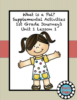 What is a Pal Supplemental Activities for Journey's Unit 1 Lesson 1
