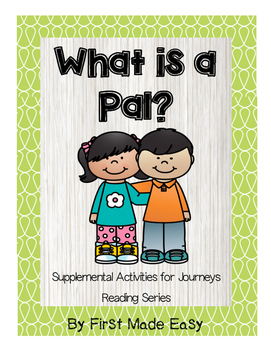 What is a Pal - Supplemental Activities for Journeys Unit 1 Lesson 1
