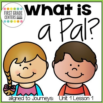 What is a Pal? {aligns with Journeys First Grade Unit 1 Lesson 1}