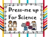 What is a Scientist? Safety in Science and Dolled up for s