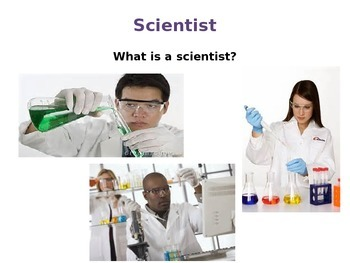 What is a Scientist? What are Science Tools?