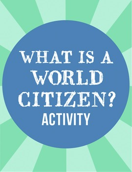 What is a World Citizen? Video and Writing Prompt Activity for Bulletin Board