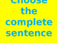 What is a complete sentence?