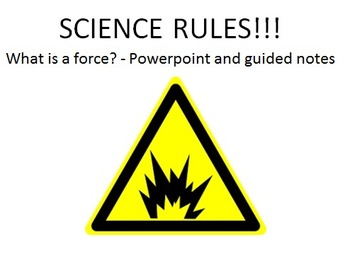 What is a force? - Force Intro - Powerpoint and Guided Notes