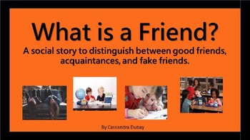 A social narrative:  What is a friend?