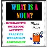What is a Noun? Mini- Unit w/ literacy notebook worksheet, sort activity, & quiz
