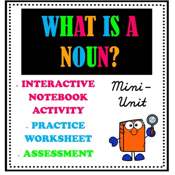 What is a Noun? Mini- Unit w/ literacy notebook worksheet,