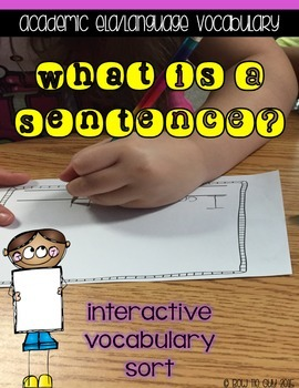 What is a sentence? {Interactive Academic Vocabulary Sort}