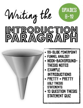 The Introduction Paragraph w/ the Funnel Analogy (Hook, Background, Thesis) Ppt