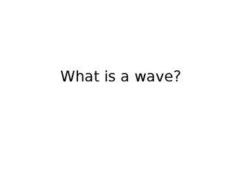 What is a wave?