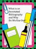 What is an Annotated Bibliography and Why Do We Use One?