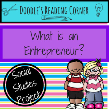 What is an Entrepreneur? Project and Informational Text