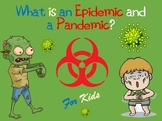 What is an Epidemic and a Pandemic? For Kids (Powerpoint)
