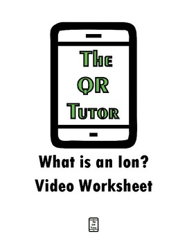 What is an Ion? Video Worksheet