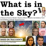 What is in the Sky? A Nature of Science Modern Mystery of