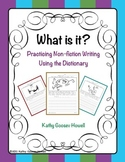What is it? Practicing Non-fiction Writing Using the Dictionary