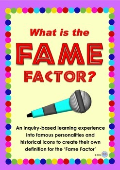 What is the FAME FACTOR? -Inquiry-based learning experienc
