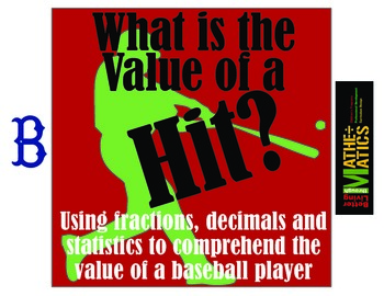 What is the Value of a Hit? The Mathematics of Baseball using Ratios & Percents