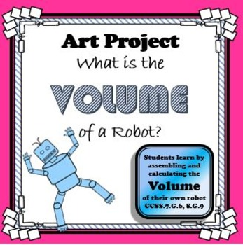 What is the Volume of a Robot Art Project Activity...This is AWESOME Practice!!