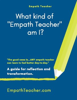 "What kind of ""Empath Teacher"" am I?"