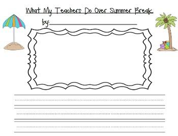 What my Teachers Do Over Summer Break!