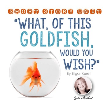 """What, of this Goldfish, Would You Wish?"" Short Story Unit"