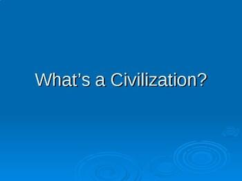 What's A Civilization  Power Point