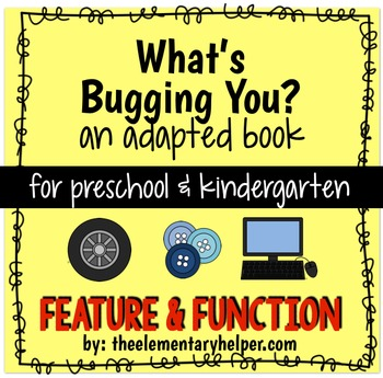 What's Bugging You? Feature Function Adapted Book for Pres