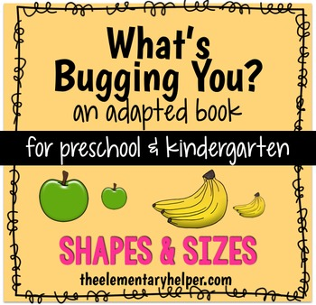 What's Bugging You? Shapes & Sizes Adapted Book for Preschool and Kindergarten